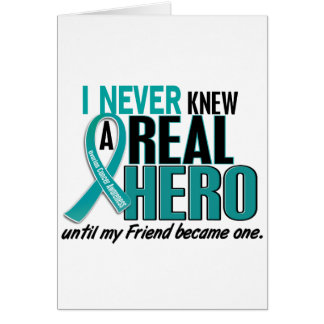 Ovarian Cancer NEVER KNEW A HERO 2 Friend Card
