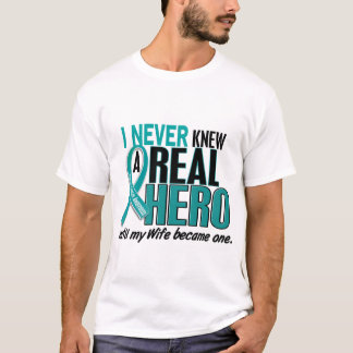 Ovarian Cancer NEVER KNEW A HERO 2 Wife T-Shirt