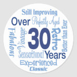 Over 30 Years 30th Birthday Round Stickers