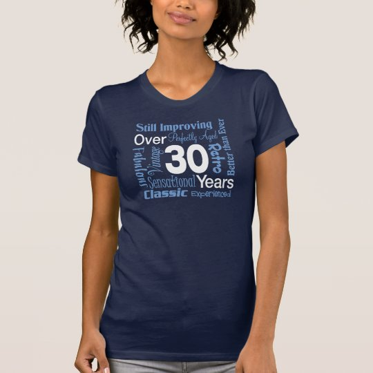 Over 30 Years 30th Birthday T-Shirt
