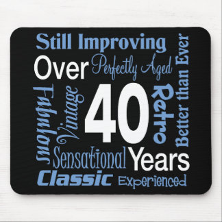 Over 40 Years 40th Birthday Mouse Pad