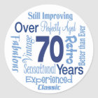 Over 70 Years 70th Birthday Classic Round Sticker