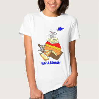 Over-A-Cheeser, Overachiever T-shirts
