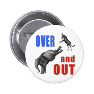 OVER AND OUT Political Illustration Pinback Button
