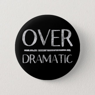 Over dramatic 2 inch round button