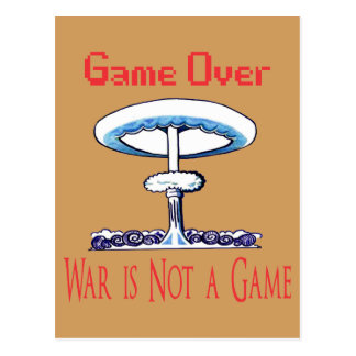 Over game, War is Not to Game Postcard