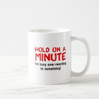 Over-Reacting Funny Mug