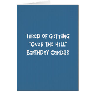 """Over the Hill"" Birthday Card Humor"