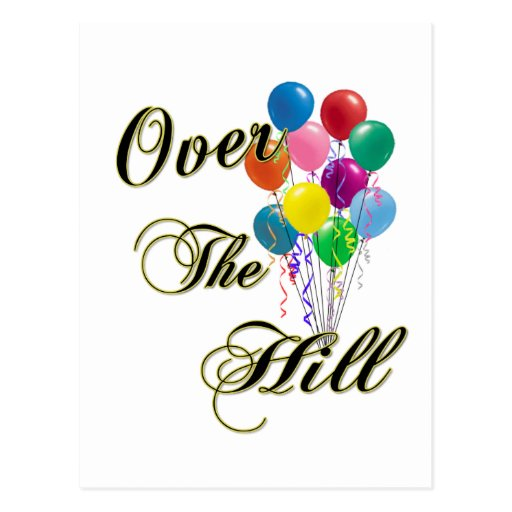 Over The Hill Birthday Cards and Post Cards Post Card