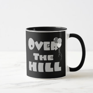 Over The Hill Birthday Gifts and Apparel Mug