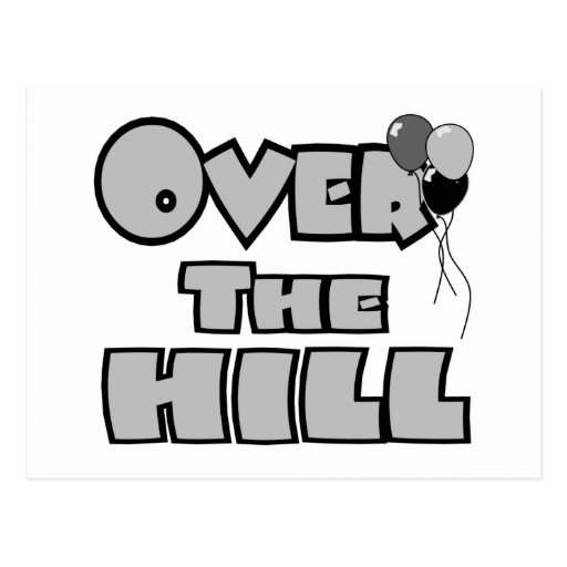 Over The Hill Birthday Gifts and Apparel Postcards