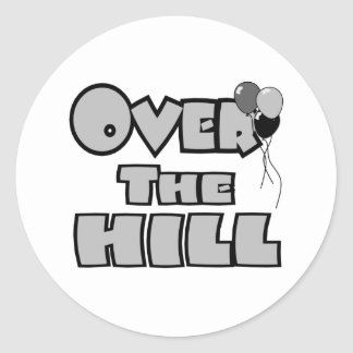 Over The Hill Birthday Gifts and Apparel Round Sticker