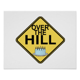 Over The Hill Birthday Poster