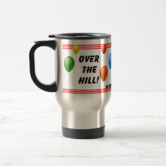 Over The Hill Birthday Stainless Steel Travel Mug