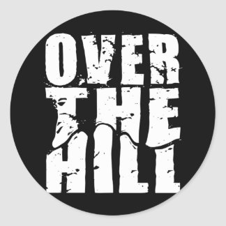 OVER THE HILL CLASSIC ROUND STICKER