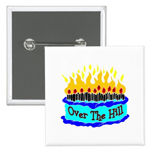 Over The Hill Flaming Birthday Cake Buttons