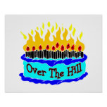 Over The Hill Flaming Birthday Cake Poster