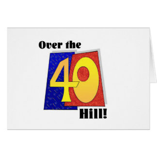 Over the hill fortieth birthday greeting card