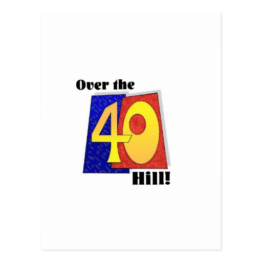 Over the hill fortieth birthday postcards