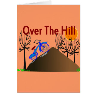 """Over The Hill"" Funny Birthday Gifts Greeting Card"