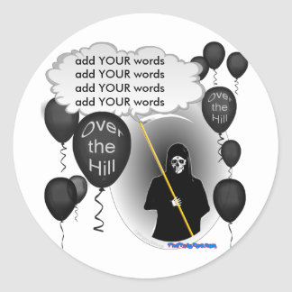 Over the Hill Grim Reaper birthday Round Sticker