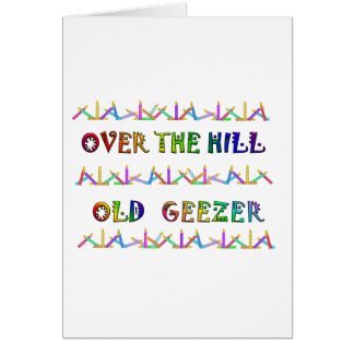 Over the Hill Old Geezer Card