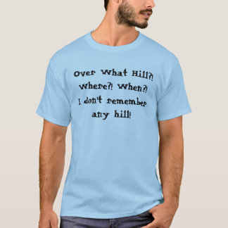 """Over the Hill"" T-Shirt"