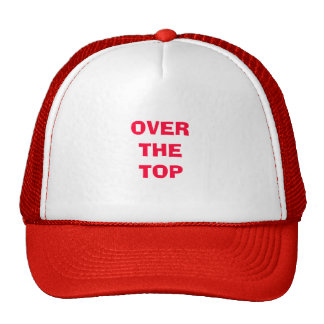 OVER THE TOP TRUCKER HAT