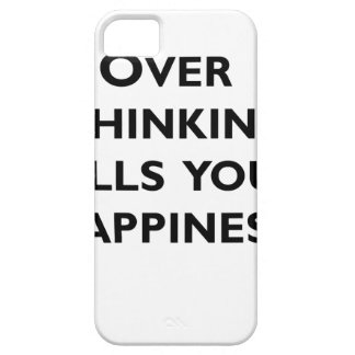 over thinking kills your happiness iPhone 5 cover
