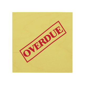 Overdue Stamp - Red Ink Yellow Background Wood Print