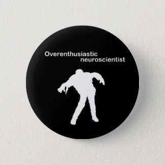 Overenthusiastic neuroscientist pin badge
