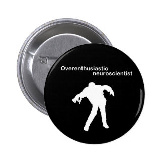 Overenthusiastic neuroscientist pin badge