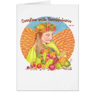 Overflow with Thankfulness Thanksgiving Card