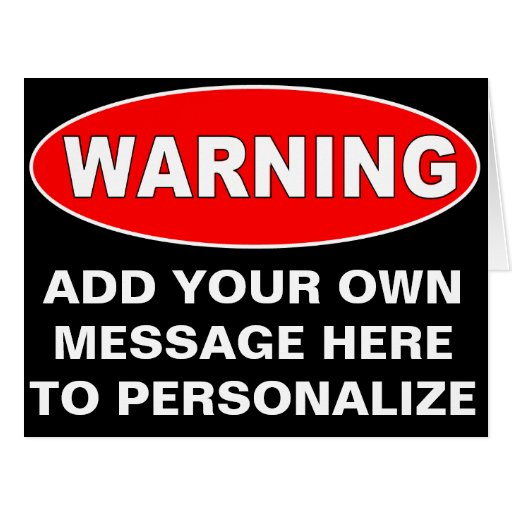 Oversized Custome Warning Sign Greeting Greeting Card