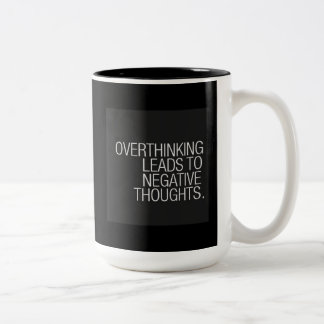 OVERTHINKING LEADS TO NEGATIVE THOUGHTS WISDOM Two-Tone COFFEE MUG