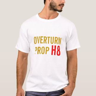 Overturn Proposition 8, California T-Shirt
