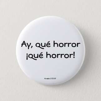 Ow, what horror… what horror! 2 inch round button