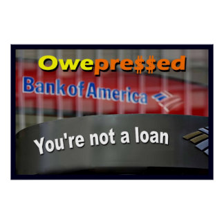 OwePressed - You're not a loan Poster