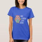 Owl Always Love Jesus T-Shirt