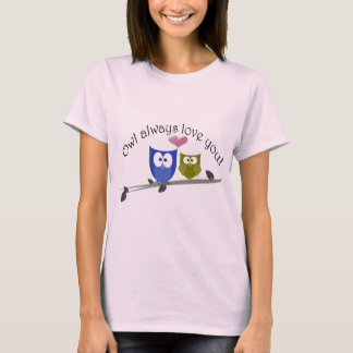 Owl always love, romantic  cute owls cartoon T-Shirt