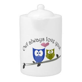 Owl always love you, cute Owls Teapot