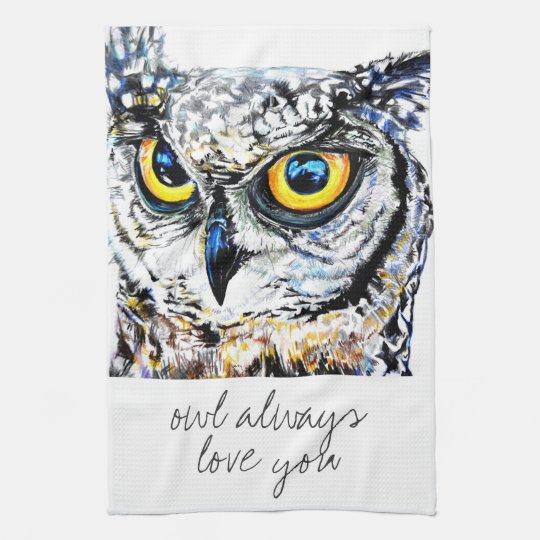 owl always love you kitchen towel
