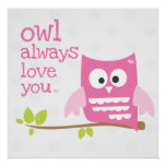 """""""owl always love you"""" pink poster"""