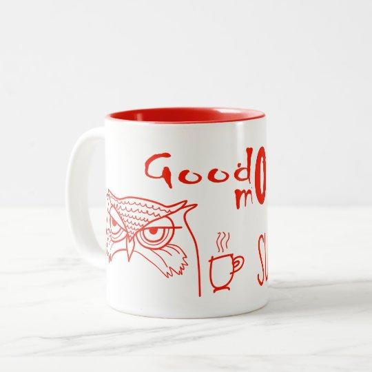 Owl Angry Funny Good Morning (mOWLning) Sunshine Two-Tone Coffee Mug