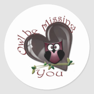 Owl be Missing You, Cute Owl and Heart Round Sticker