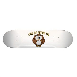 Owl Be Seein' Ya Skate Boards