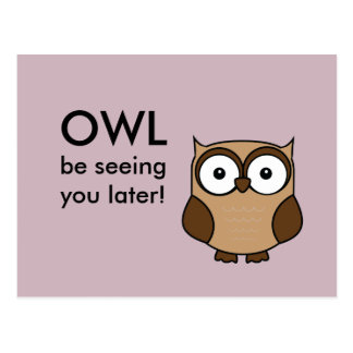 Owl Be Seeing You Postcard