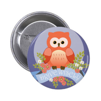 Owl drive wisely 2 inch round button
