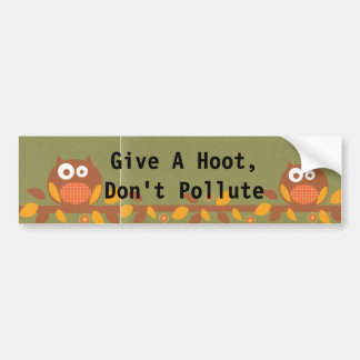 Owl Give a Hoot, Don't Pollute Bumper Sticker