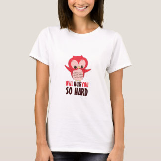 Owl Hug You So Hard Cute Owl Love T Shirt